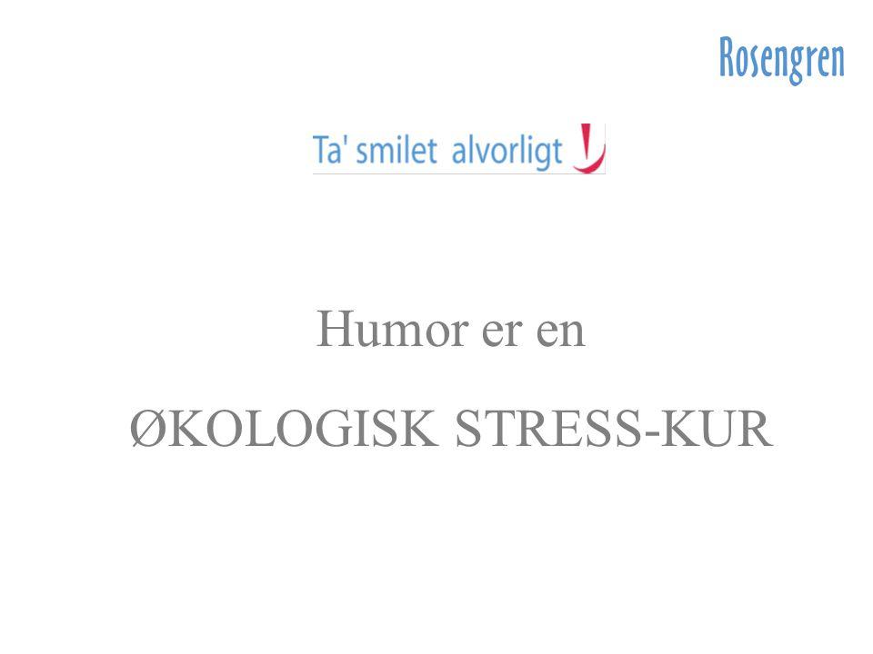 Humor er en ØKOLOGISK STRESS-KUR