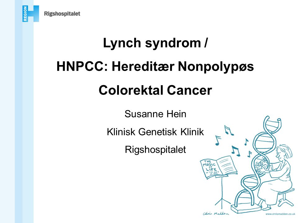 HNPCC: Hereditær Nonpolypøs Colorektal Cancer