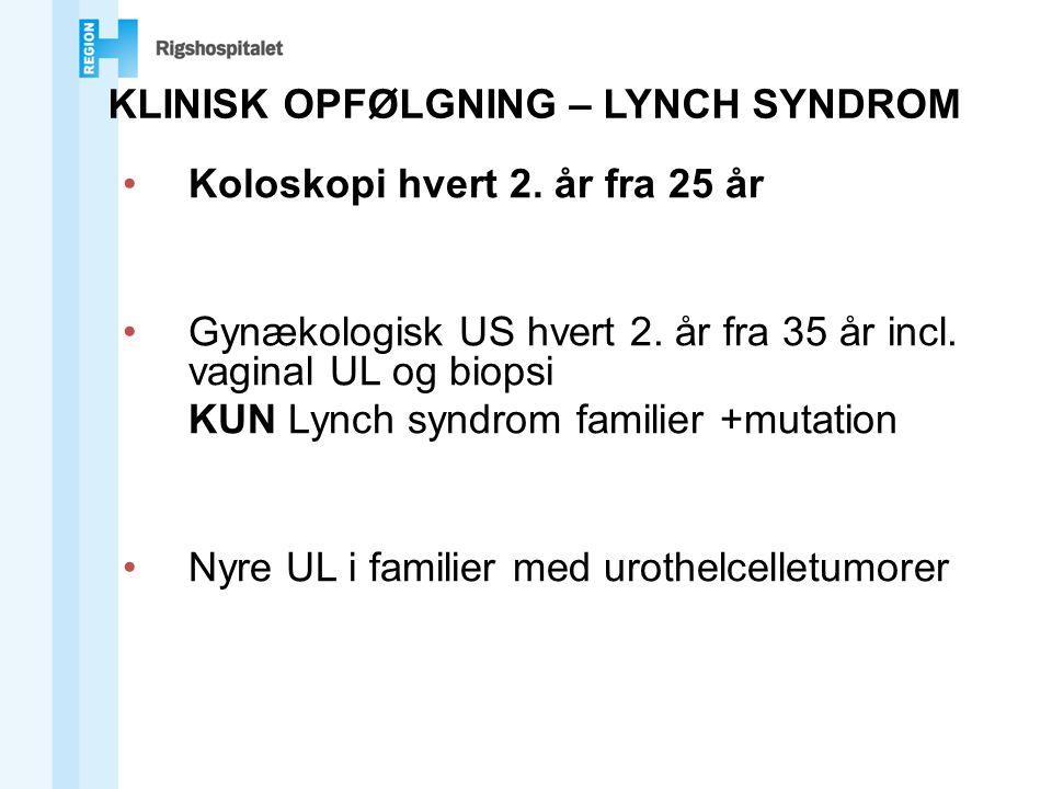 KLINISK OPFØLGNING – LYNCH SYNDROM