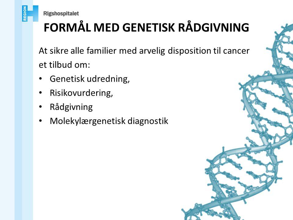 FORMÅL MED GENETISK RÅDGIVNING