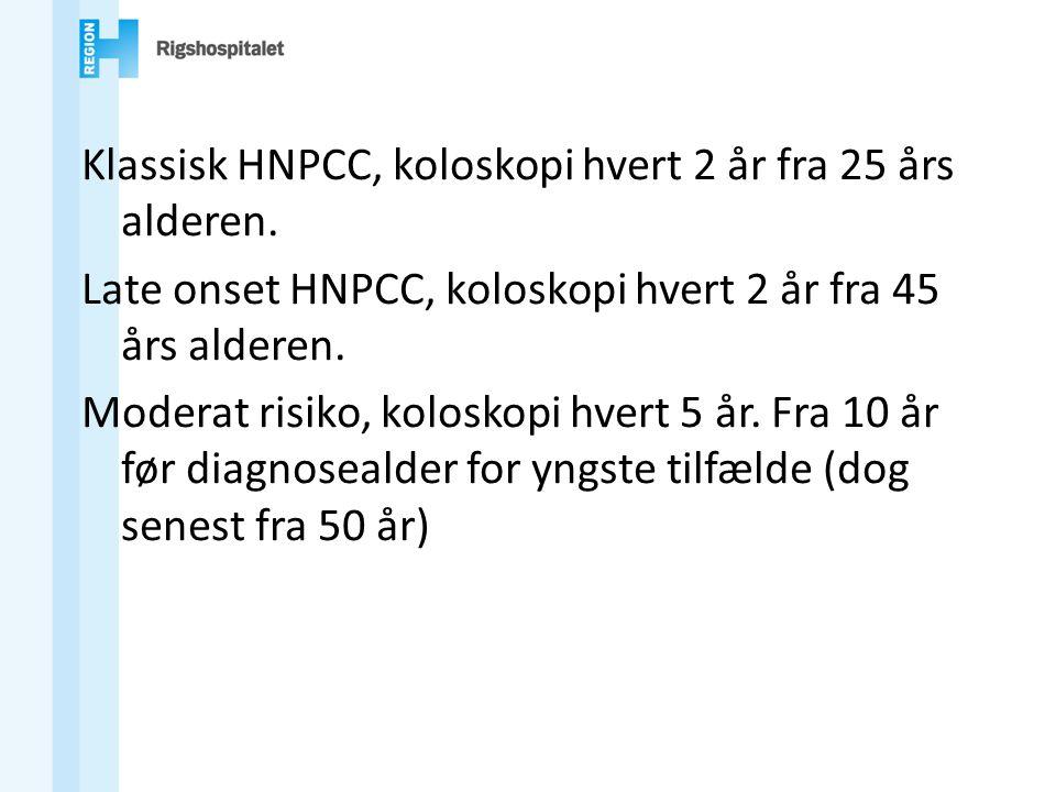 Klassisk HNPCC, koloskopi hvert 2 år fra 25 års alderen