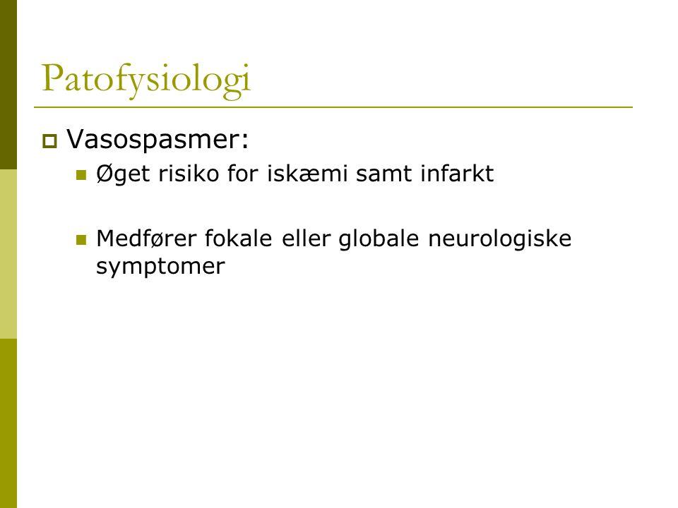 Patofysiologi Vasospasmer: Øget risiko for iskæmi samt infarkt