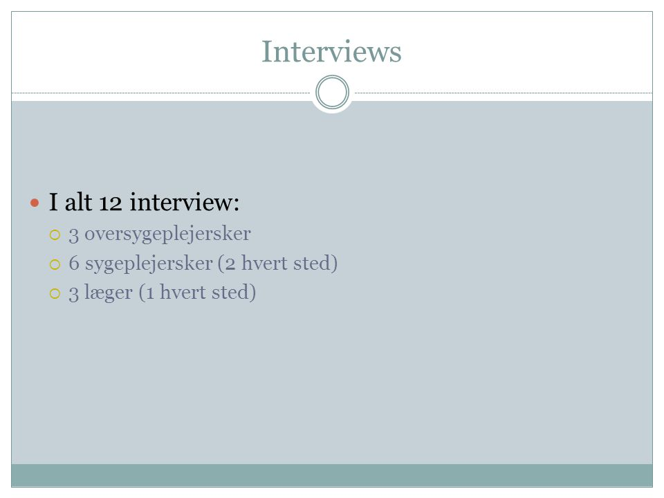 Interviews I alt 12 interview: 3 oversygeplejersker
