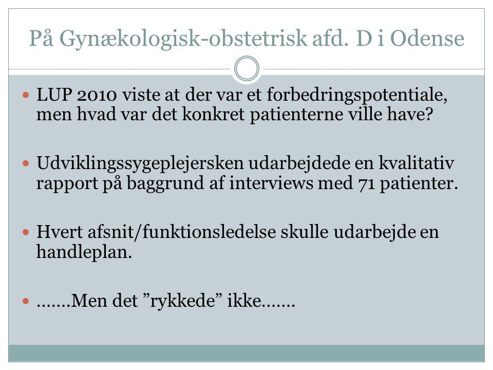 På Gynækologisk-obstetrisk afd. D i Odense