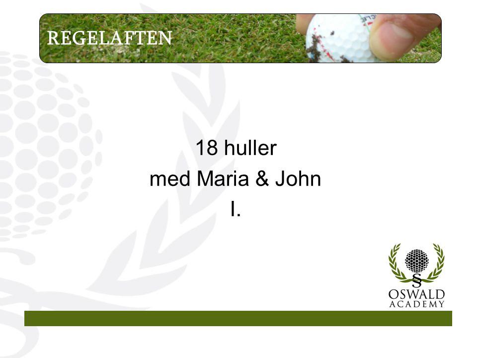 18 huller med Maria & John I.