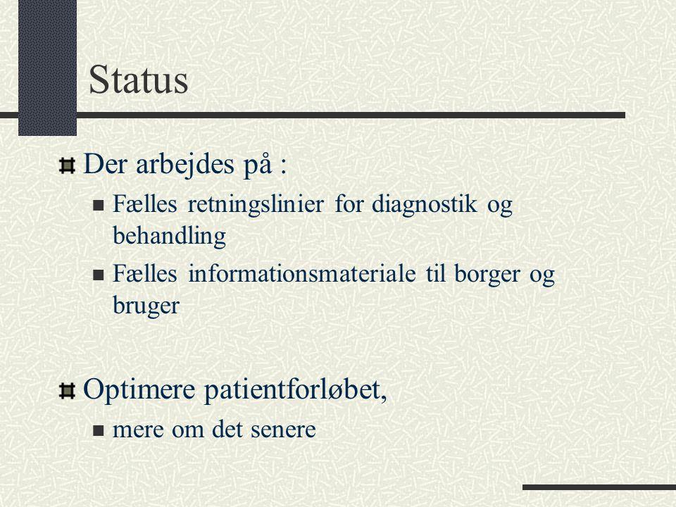 Status Der arbejdes på : Optimere patientforløbet,