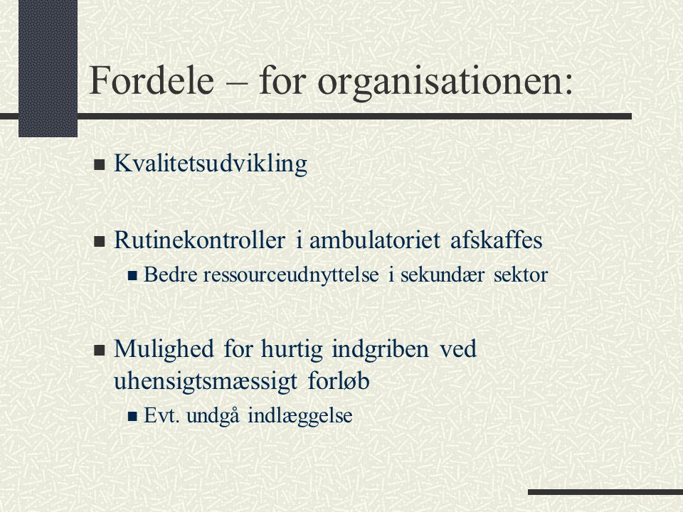 Fordele – for organisationen:
