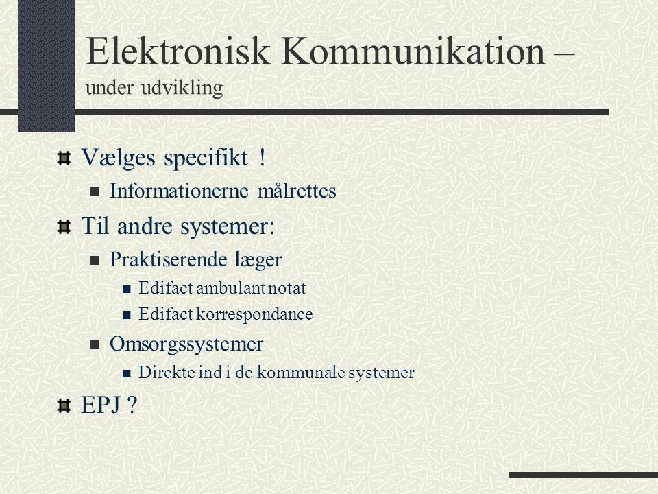 Elektronisk Kommunikation – under udvikling