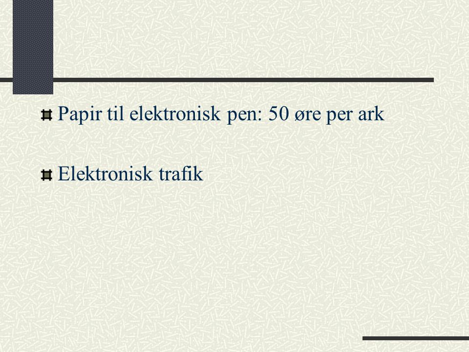 Papir til elektronisk pen: 50 øre per ark