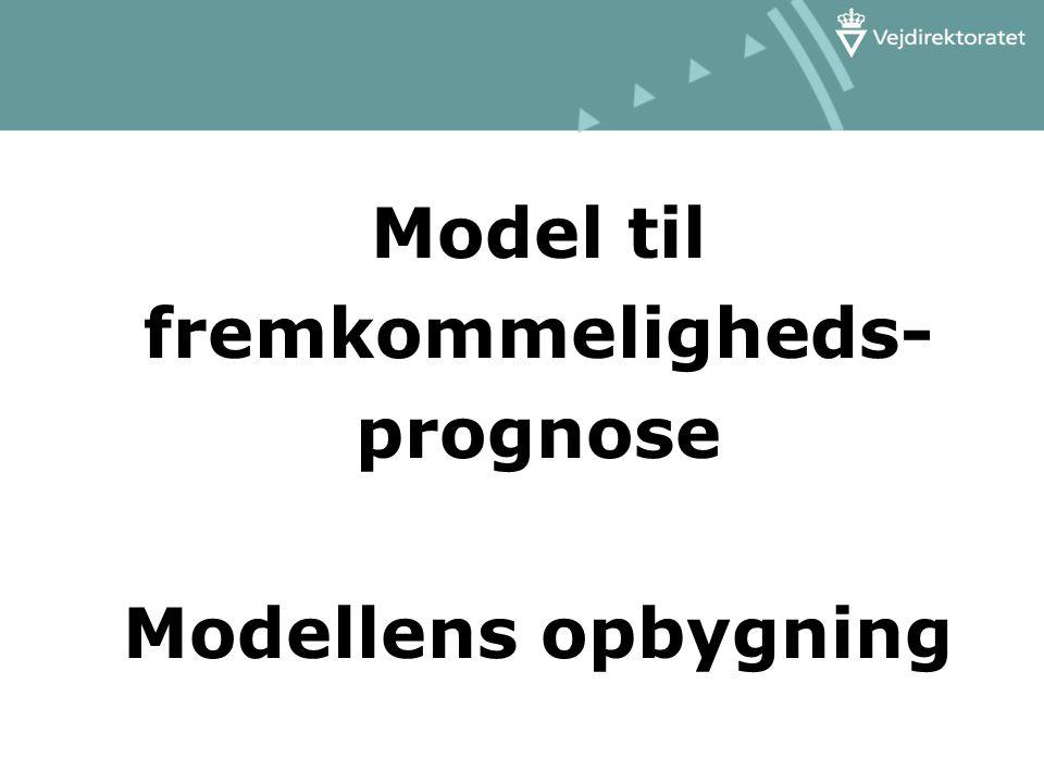 Model til fremkommeligheds- prognose Modellens opbygning
