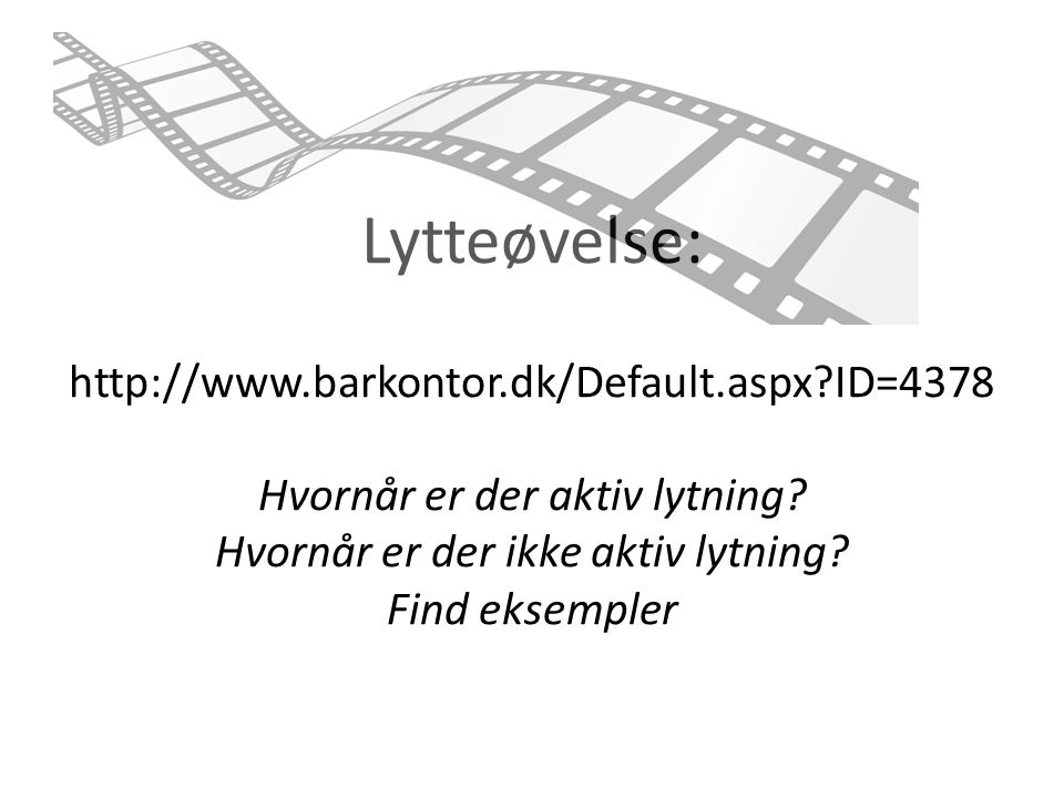 Lytteøvelse: http://www. barkontor. dk/Default. aspx