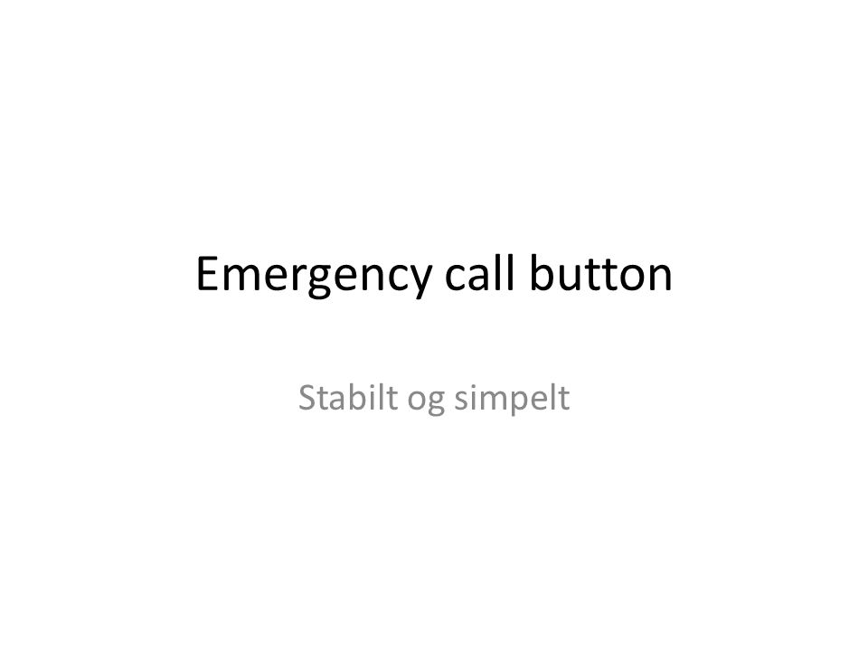 Emergency call button Stabilt og simpelt