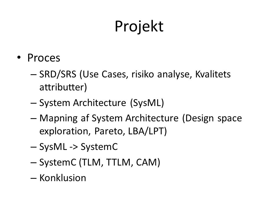 Projekt Proces. SRD/SRS (Use Cases, risiko analyse, Kvalitets attributter) System Architecture (SysML)