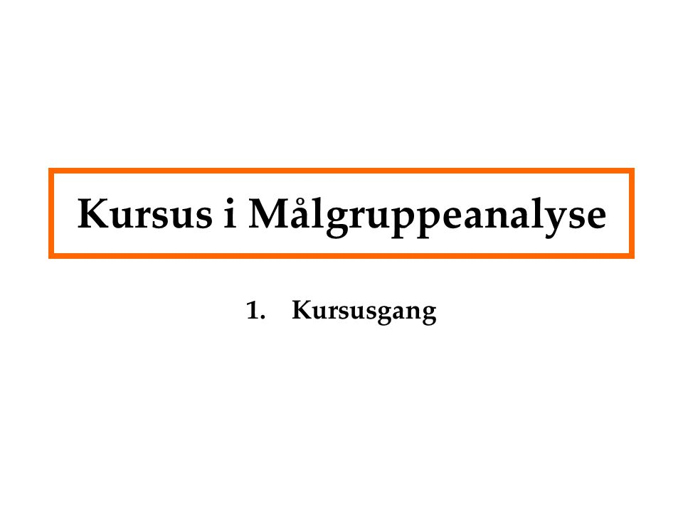 Kursus i Målgruppeanalyse