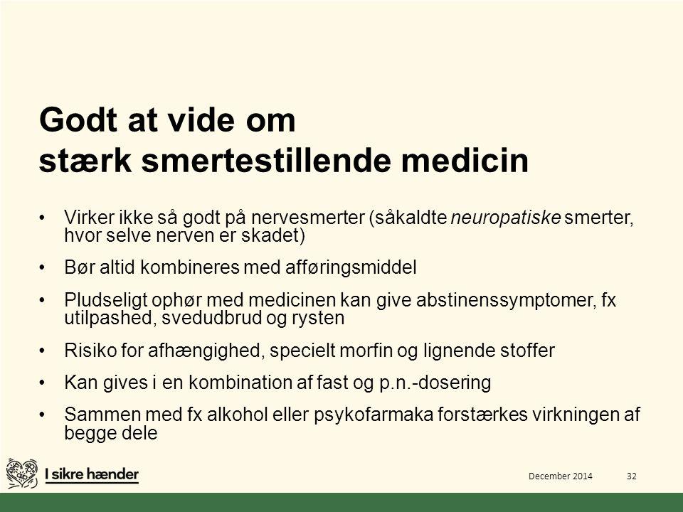 Godt at vide om stærk smertestillende medicin