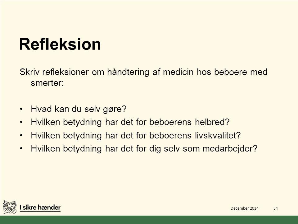 Refleksion Skriv refleksioner om håndtering af medicin hos beboere med smerter: Hvad kan du selv gøre