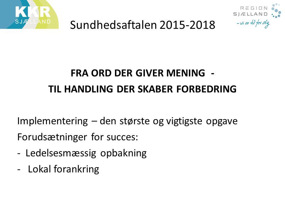 FRA ORD DER GIVER MENING - TIL HANDLING DER SKABER FORBEDRING
