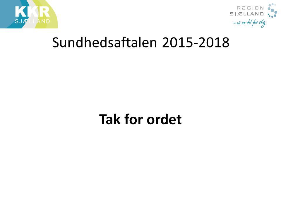Sundhedsaftalen 2015-2018 Tak for ordet