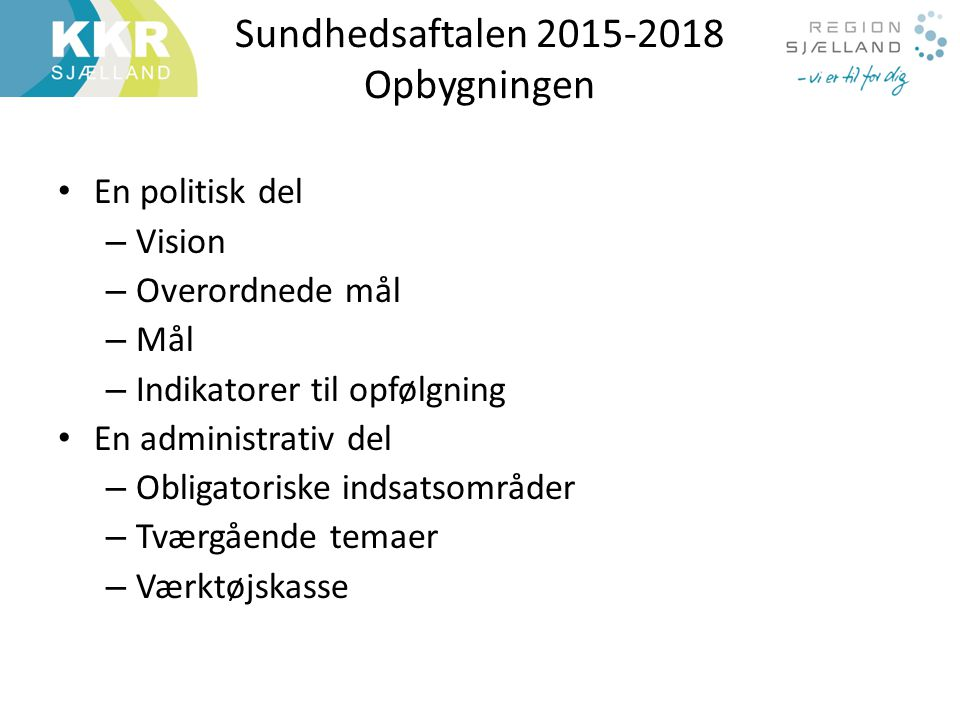 Sundhedsaftalen 2015-2018 Opbygningen