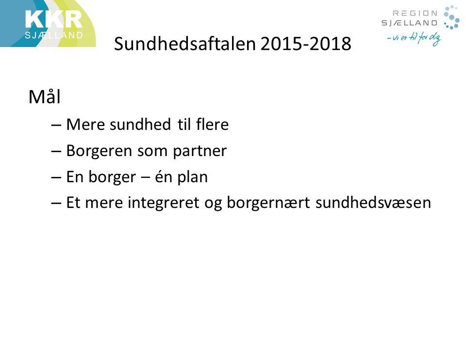 Sundhedsaftalen 2015-2018 Mål Mere sundhed til flere