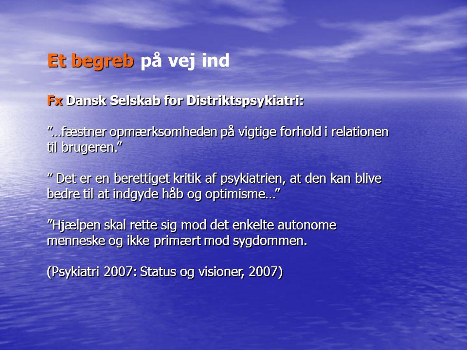 Et begreb på vej ind Fx Dansk Selskab for Distriktspsykiatri: