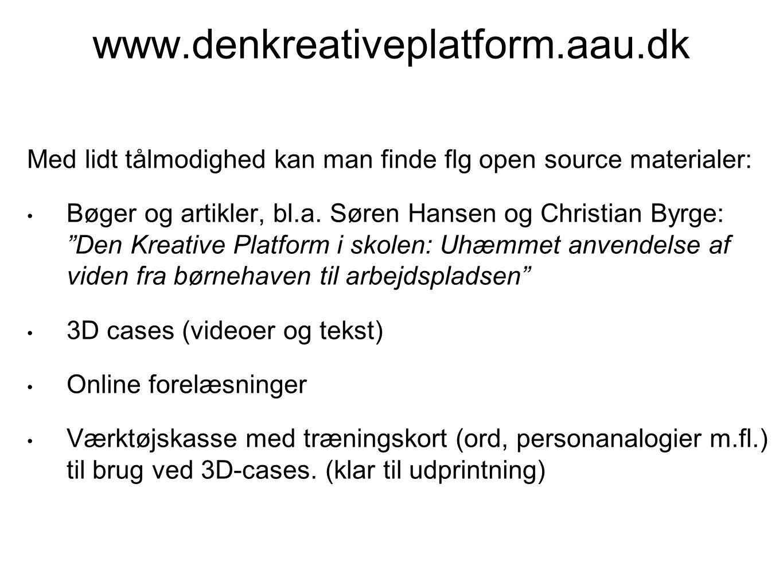 www.denkreativeplatform.aau.dk Med lidt tålmodighed kan man finde flg open source materialer: