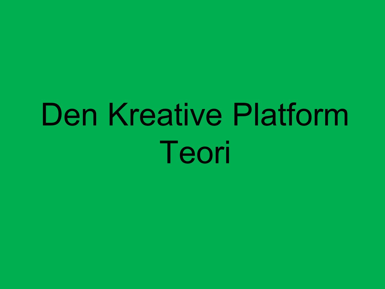 Den Kreative Platform Teori