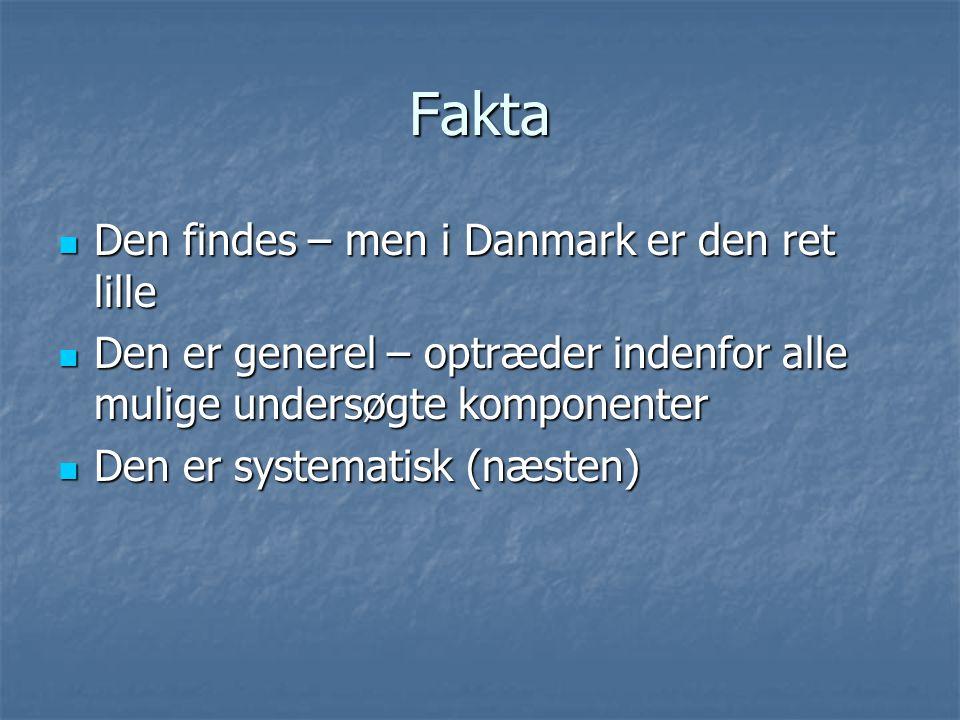 Fakta Den findes – men i Danmark er den ret lille