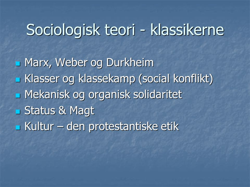 Sociologisk teori - klassikerne