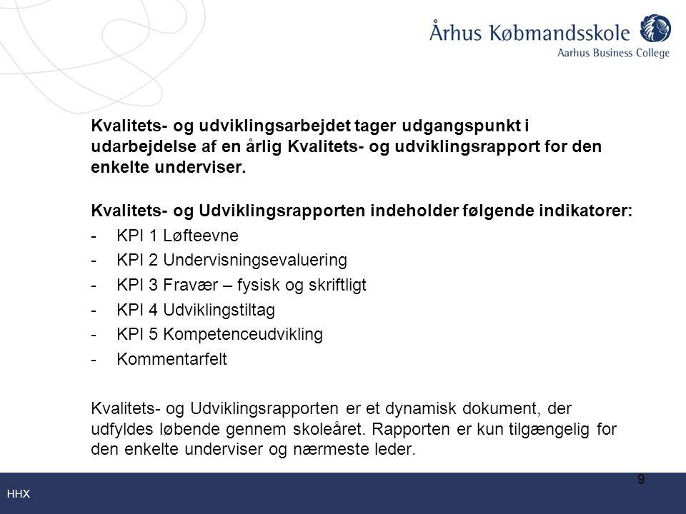 Kvalitets- og Udviklingsrapporten indeholder følgende indikatorer: