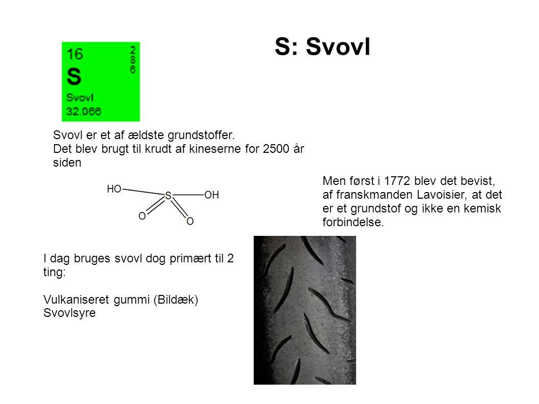 S: Svovl Svovl er et af ældste grundstoffer.