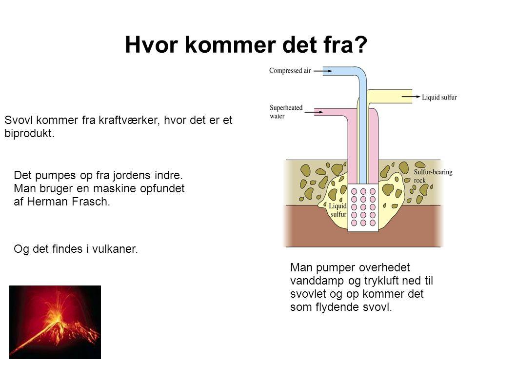 Hvor kommer det fra Svovl kommer fra kraftværker, hvor det er et biprodukt.