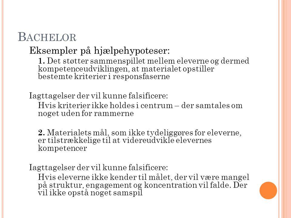 Bachelor Eksempler på hjælpehypoteser: