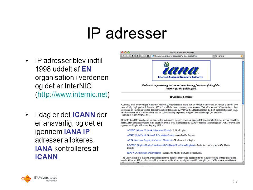IP adresser IP adresser blev indtil 1998 uddelt af EN organisation i verdenen og det er InterNIC (http://www.internic.net)
