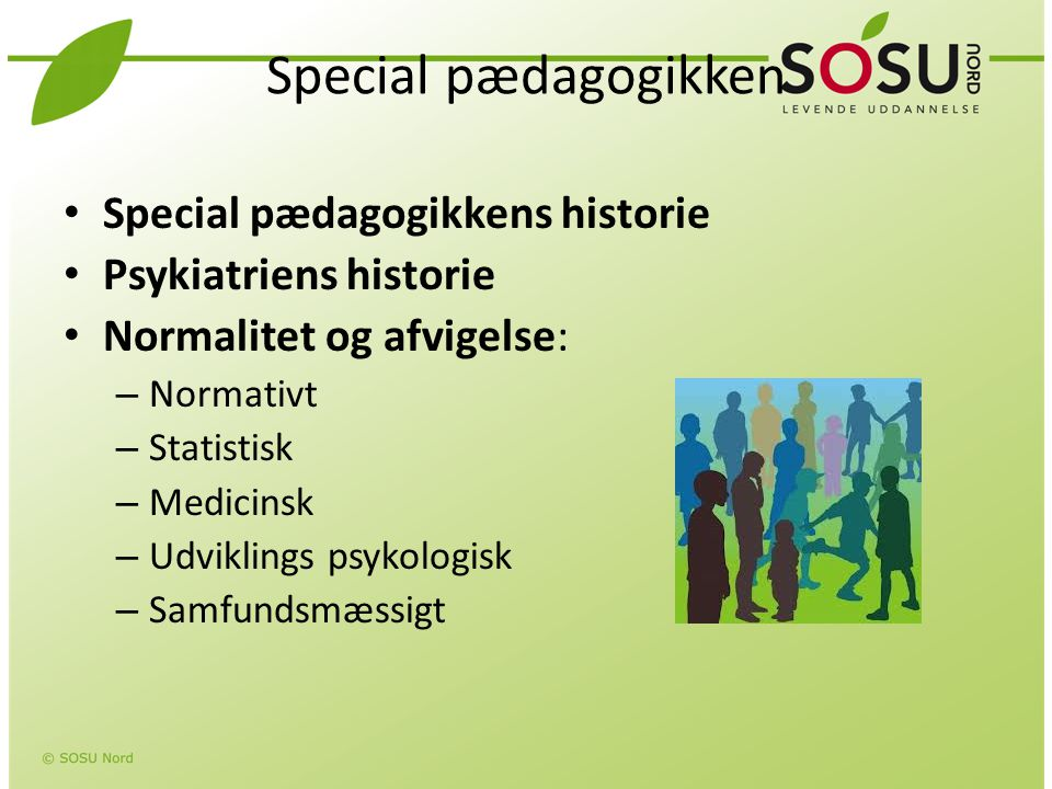 Special pædagogikken Special pædagogikkens historie