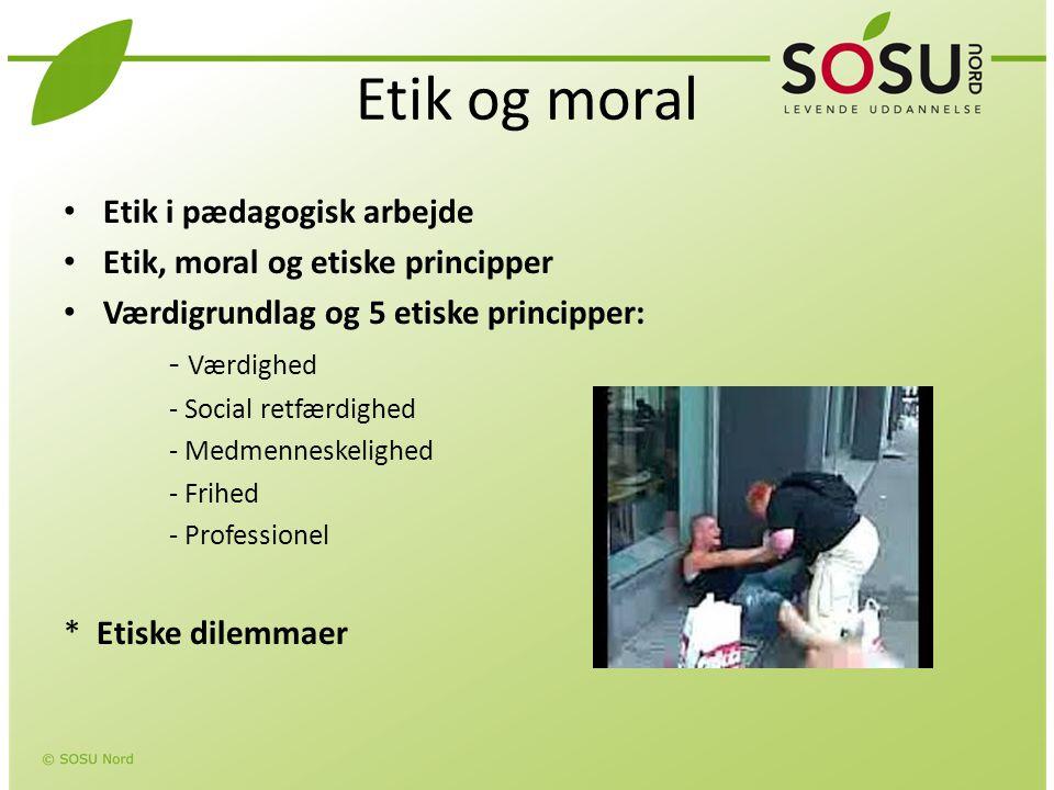 Etik og moral Etik i pædagogisk arbejde