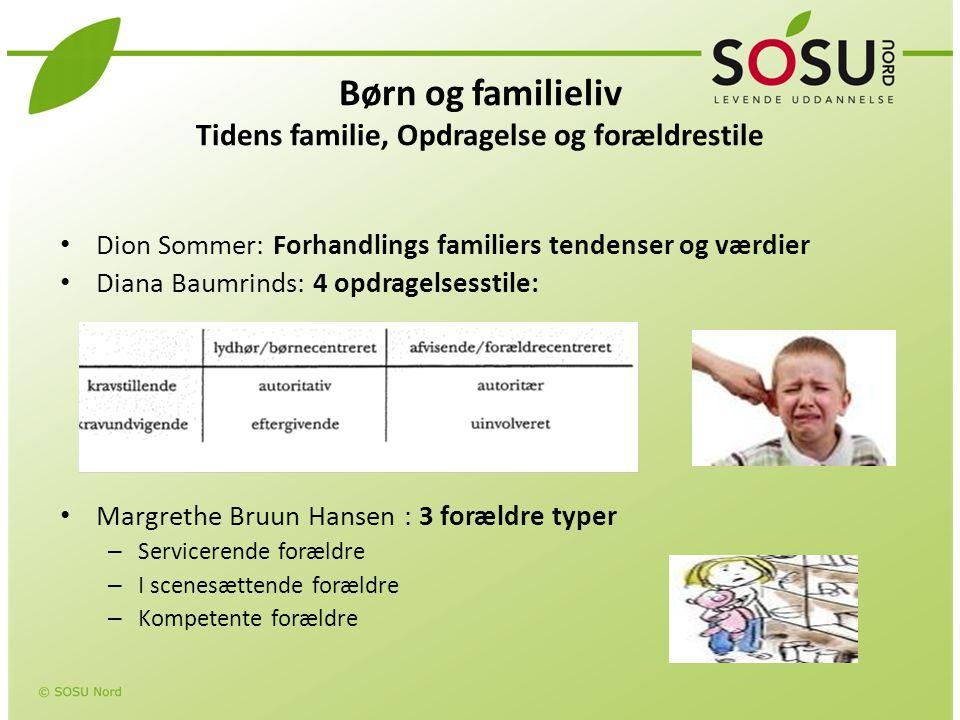 Børn og familieliv Tidens familie, Opdragelse og forældrestile