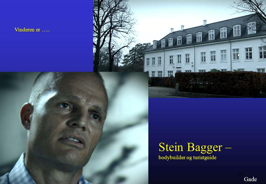 Vinderen er ….. Stein Bagger – bodybuilder og turistguide Gade