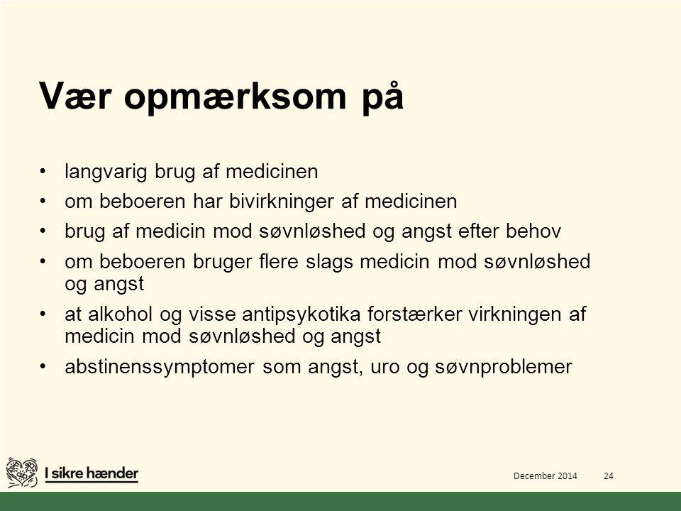 Vær opmærksom på langvarig brug af medicinen