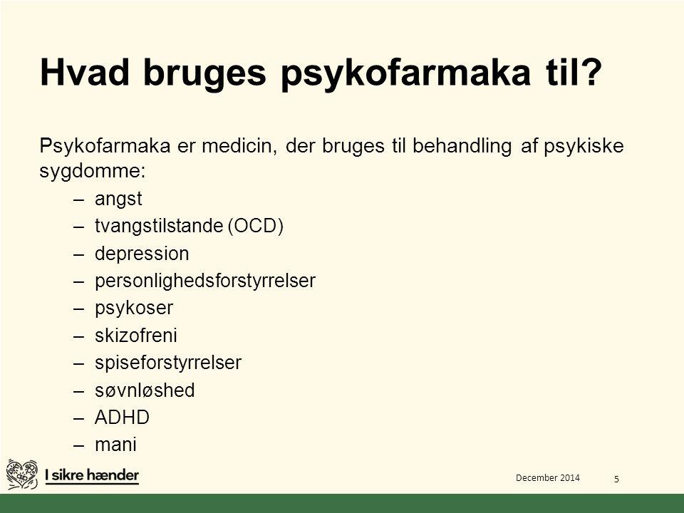 Hvad bruges psykofarmaka til