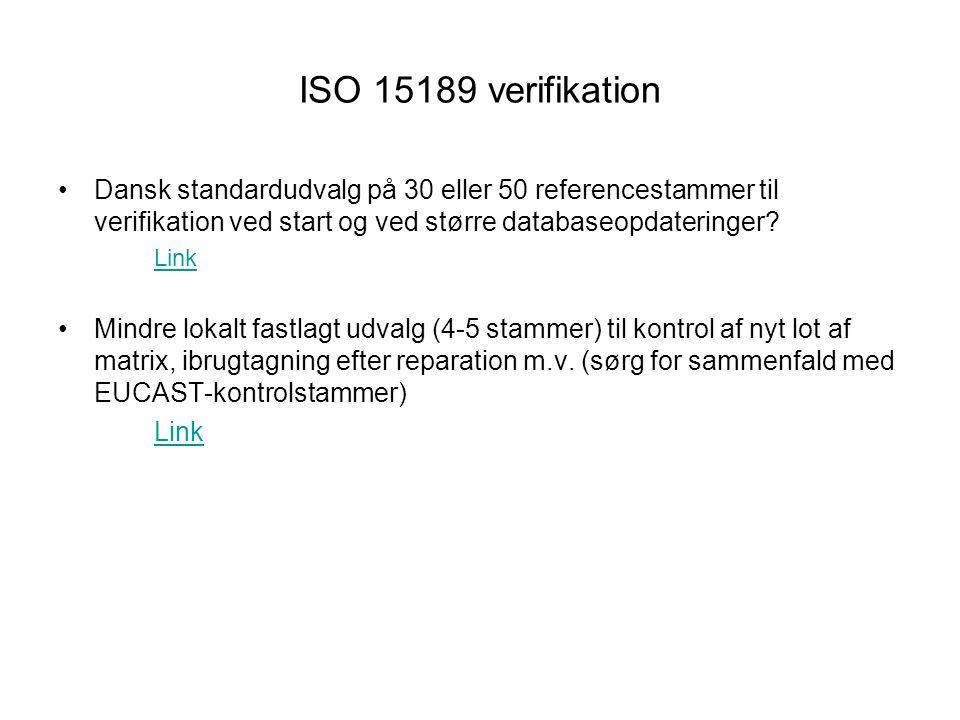ISO 15189 verifikation Dansk standardudvalg på 30 eller 50 referencestammer til verifikation ved start og ved større databaseopdateringer