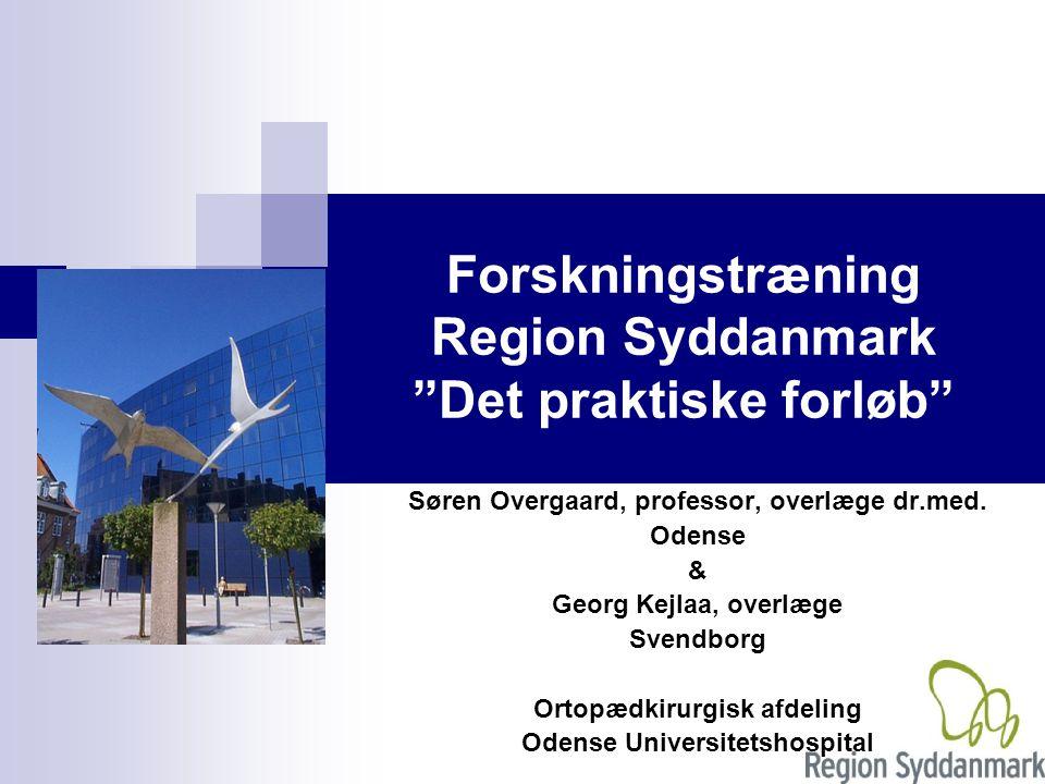 Forskningstræning Region Syddanmark Det praktiske forløb