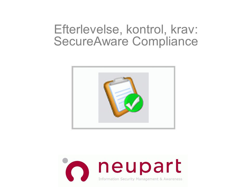 Efterlevelse, kontrol, krav: SecureAware Compliance