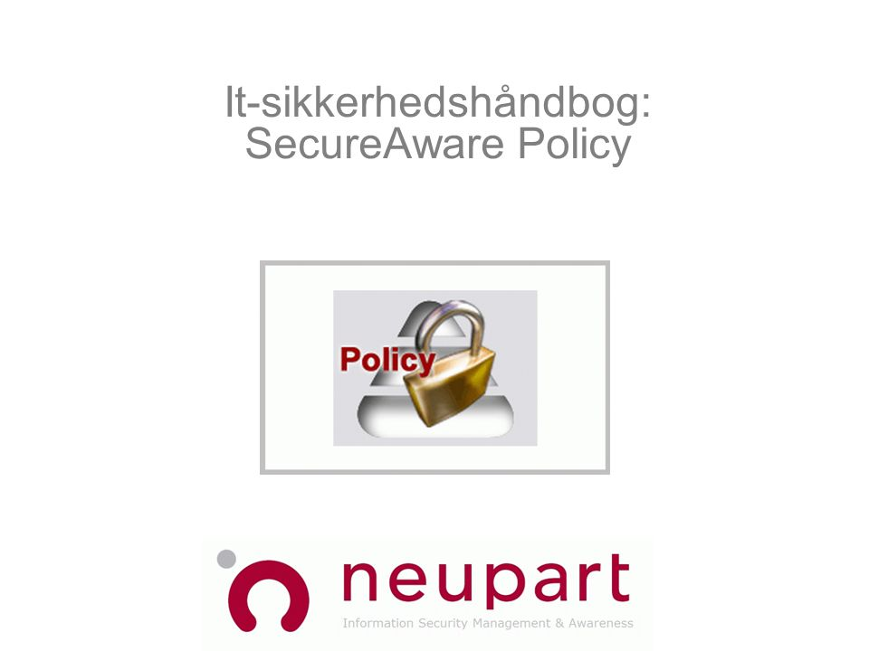 It-sikkerhedshåndbog: SecureAware Policy