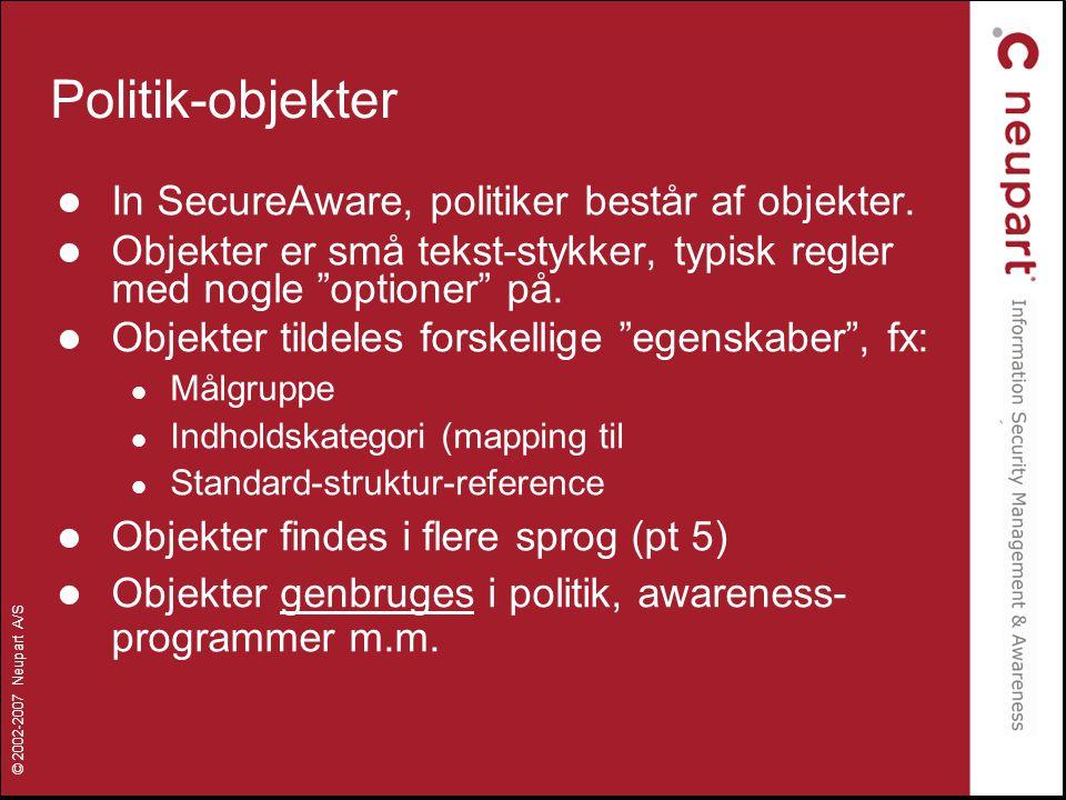Politik-objekter In SecureAware, politiker består af objekter.