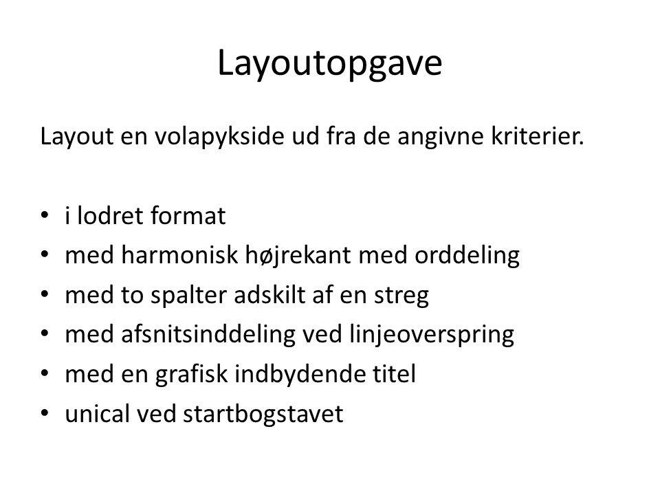Layoutopgave Layout en volapykside ud fra de angivne kriterier.