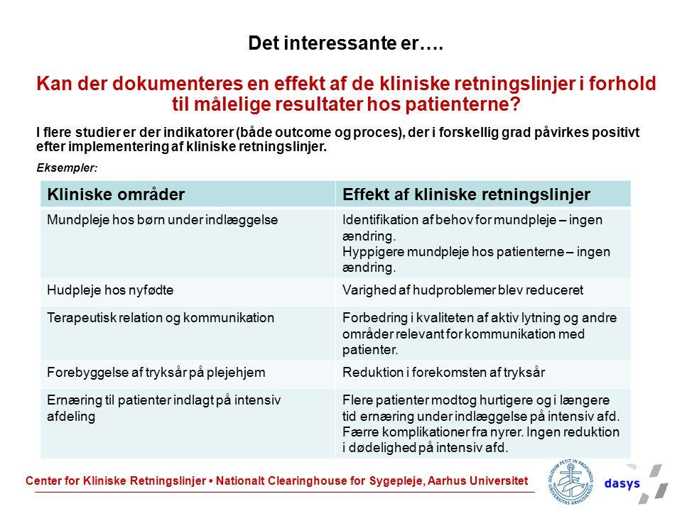 Det interessante er…. Kan der dokumenteres en effekt af de kliniske retningslinjer i forhold til målelige resultater hos patienterne