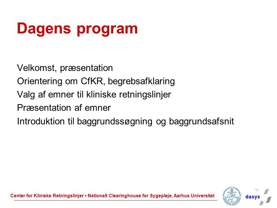 Dagens program Velkomst, præsentation