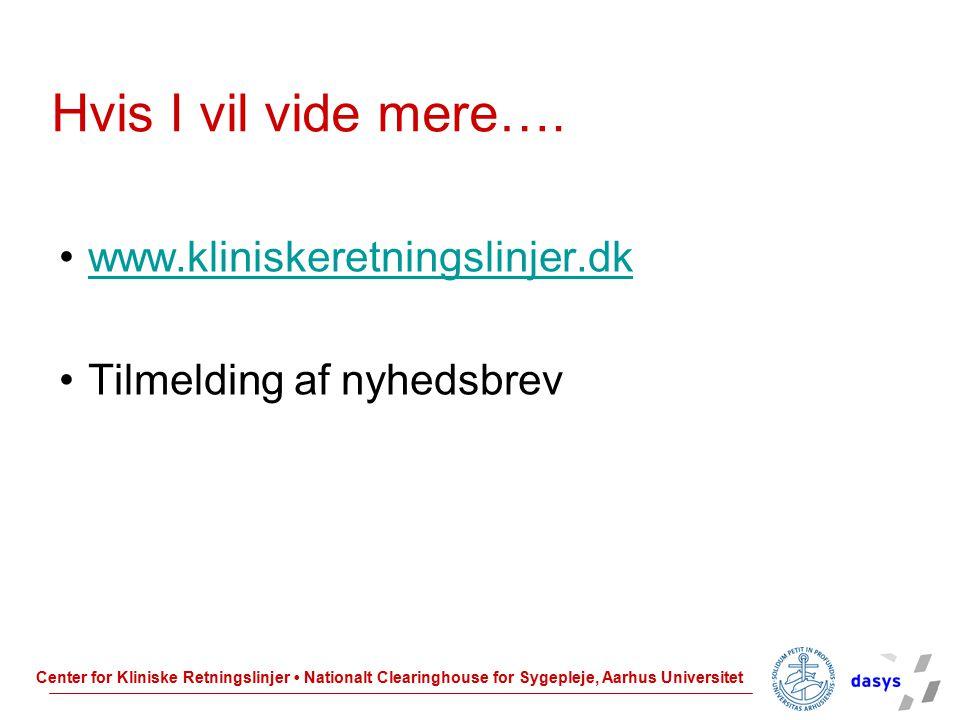 Hvis I vil vide mere…. www.kliniskeretningslinjer.dk