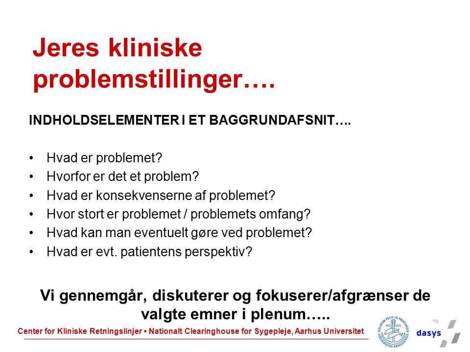 Jeres kliniske problemstillinger….
